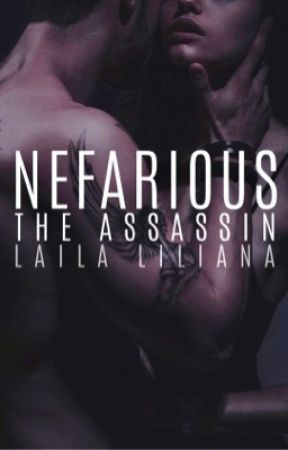 Nefarious: The Assassin (3) by LailaLiliana