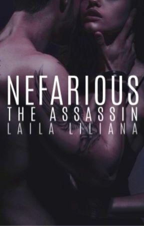 Nefarious: The Assassin (3) ✔️  by LailaLiliana