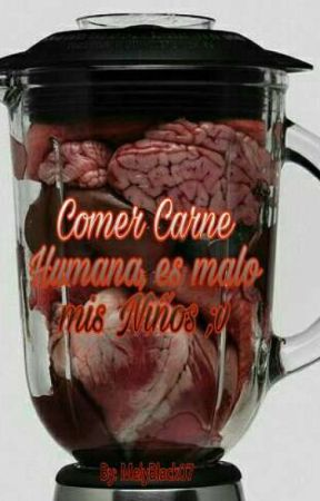 Comer Carne Huamana Es Malo Mis Niños ;v by MelyBlack07