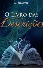 O Livro das Descrições by MaraDemeter