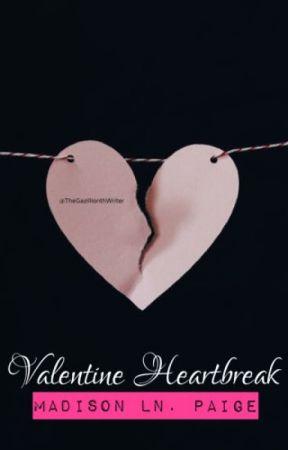 Valentine Heartbreak✔️ by TheGazillionthWriter