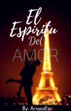 El Espíritu del Amor. by ArianaEsc
