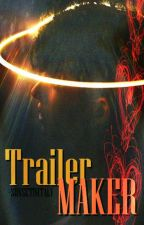 TRAILER MAKER by -sunsetinitaly