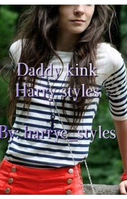 daddy kink ( daddyxdaughter) ( harry styles)