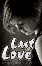 Last Love (One Shot) by JCmbee