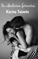 In căutarea fericirii  by KarinaTuinete