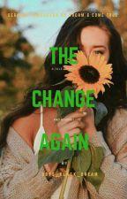 The Change Again by sofs_black_dream