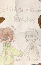 ~Eddsworld x reader Oneshots~ II S l o w U p d a t e s II by NekoOnni12