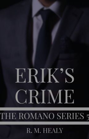 Erik's Crime - The Romano Series 5 - LIMITED TIME by WriterRH