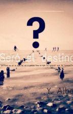 Sera el destino (Editando) by YisselAlba