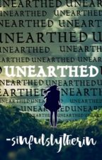 UNEARTHED by -sinfulslytherin