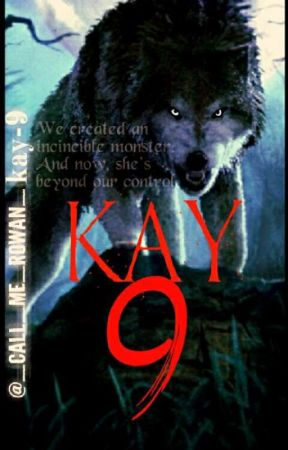 Kay-9 (Coming Soon) by _call_me_Rowan_