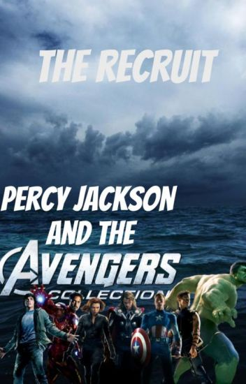 The Recruit (Percy Jackson Avengers Crossover) - Natalie