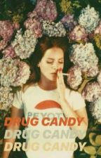 Drug Candy  by 1-800-LOVERBOY