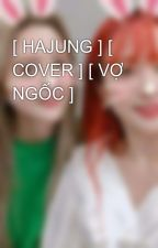 [ HAJUNG ] [ COVER ] [ VỢ NGỐC ] by hajungcouple