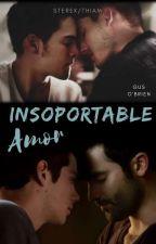 Umbearable Love //Sterek & Thiam// by GustavoHaynes