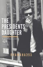 The President's Daughter (H.S.) by boyxbandxlover