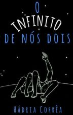 O infinito de nós dois by HdriaCorra
