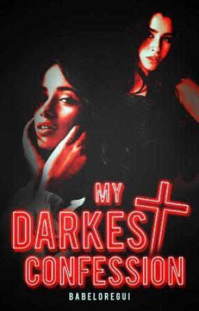 My Darkest Confession (ON HOLD) by BabeLoRegui