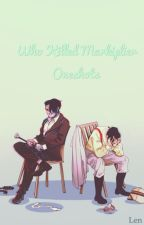 Who killed Markiplier oneshots!! by LenIsConfused