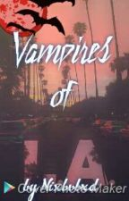 Vampires of LA (edited)  by NixBVBXD
