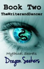 Mythical Secrets: Dragon Seekers by TheWriterandDancer
