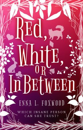 Red, White, or In Between (EDITING) by TheTigerWriter