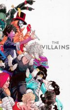 The Villains (BNHA x Hero Reader) [HIATUS] by ImNotAnElf