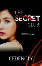 The Secret Club (Book 1) by cedengly