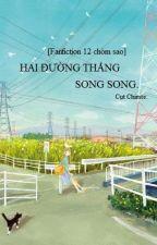 [Fanfiction 12 chòm sao] Hai đường thẳng song song by Sua246