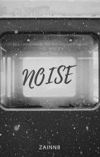 NOISE by ZainN8