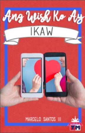 Ang Wish Ko Ay Ikaw - Chapter 17 by RepublikaNgTM