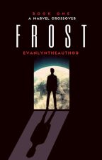 Frost [FANFICTION] ✓completed by EvanlynTheAuthor