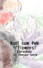Want sum  f̶u̶k̶ flowers【Karma X Gakushuu】 by DINOSAUR-SPERM