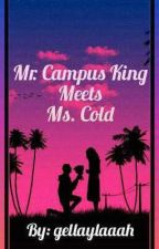 Mr. Campus King Meets Ms. Cold by gellaylaaah