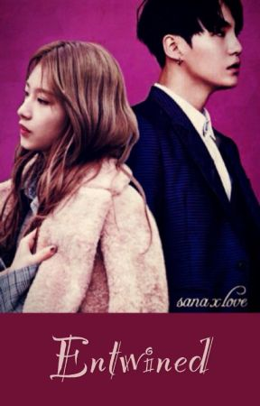 [COMPLETED] Entwined (BTS Suga x TWICE Sana) by sanaxlove