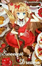 Sweetest Dreams (Yumeiro Pátissiere Fanfic) by jasminetaruc