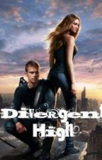 Divergent High (Fourtris Fanfiction) by DaEvilBubble