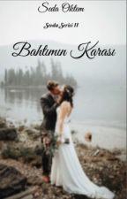 Bahtımın Karası (seri 2) by FeveranVaveyla