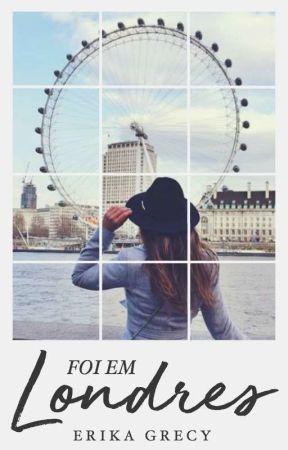 Foi Em Londres by ErikaGrecy