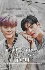 If I Only Knew That It Was You || Binwoo || ASTRO by itsmoonbinnie