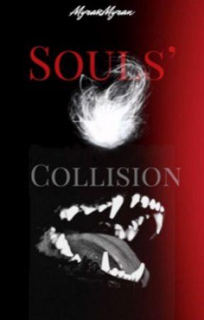 Souls' Collision   ✔ by MyranMyran