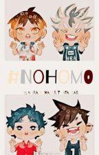 #NoHomo  by AkiraDWaterTrafalgar