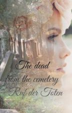 The dead from the cemetery - Ruf der Toten by freewriter15