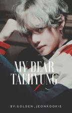 My dear Taehyung ♤ KTH ♤ by Golden_JeonKookie