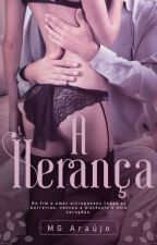 A Herança (Completo) by Autora2018