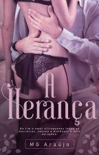 A Herança (EM ANDAMENTO) by Autora2018