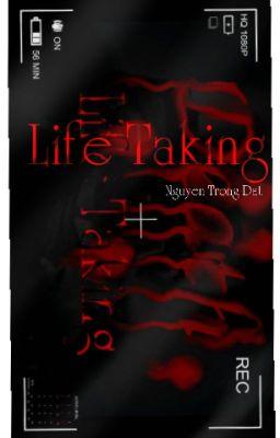 Đọc truyện Máy ảnh sinh mệnh - Life Taking