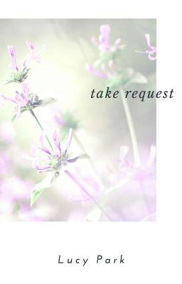 Đọc truyện Take Request