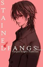 Stained Fangs (Kaname Kuran X Reader) by LadyNasha